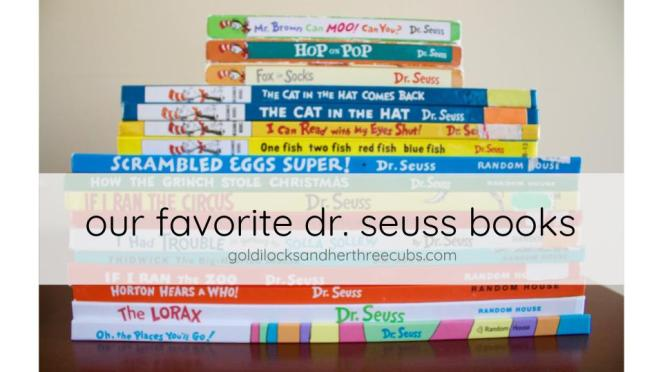 our favorite dr. seuss books, goldilocks + her three bears